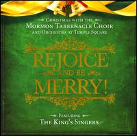 Rejoice and Be Merry! - Bells on Temple Square (bells); Daron Bradford (recorder); King's Singers; Mormon Tabernacle Choir (bells);...