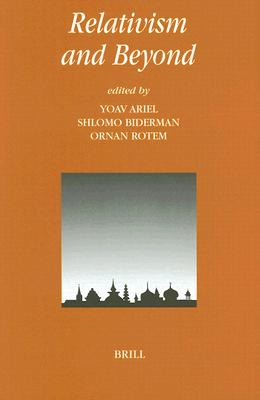Relativism and Beyond - Ariel, Yoav (Editor)