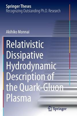 Relativistic Dissipative Hydrodynamic Description of the Quark-Gluon Plasma - Monnai, Akihiko