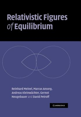 Relativistic Figures of Equilibrium - Meinel, Reinhard, and Ansorg, Marcus, and Kleinwachter, Andreas