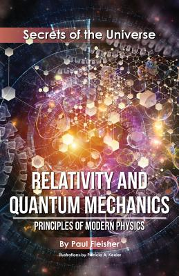 Relativity and Quantum Mechanics: Principles of Modern Physics - Fleisher