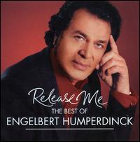 Release Me: The Best of Engelbert Humperdinck - Engelbert Humperdinck