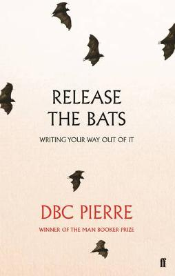 Release the Bats: Writing Your Way Out Of It - Pierre, DBC