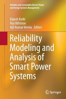 Reliability Modeling and Analysis of Smart Power Systems - Karki, Rajesh (Editor)