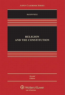Religion and the Constitution, Second Edition - McConnell, Michael W, Professor, and Garvey, John H, and Berg, Thomas C