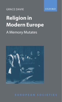 Religion in Modern Europe: A Memory Mutates - Davie, Grace