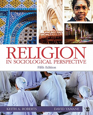 Religion in Sociological Perspective - Yamane, David A., and Roberts, Keith A.