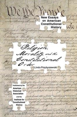 Religion, Morality, and the Constitutional Order - Przybyszewski, Linda