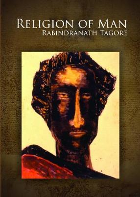 Religion of Man - Tagore, Rabindranath