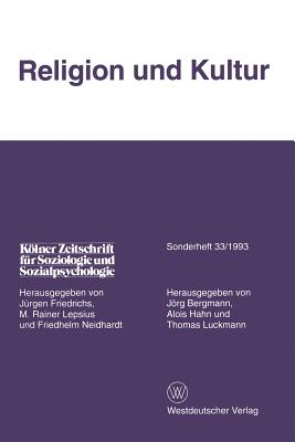 Religion Und Kultur - Bergmann, Jorg, and Hahn, Alois, and Luckmann, Thomas, Professor (Editor)
