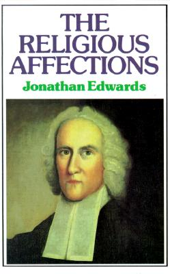 Religious Affections - Edwards, Jonathan