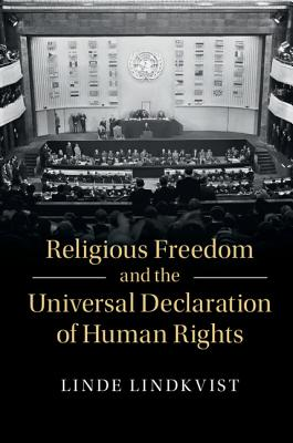 Religious Freedom and the Universal Declaration of Human Rights - Lindkvist, Linde