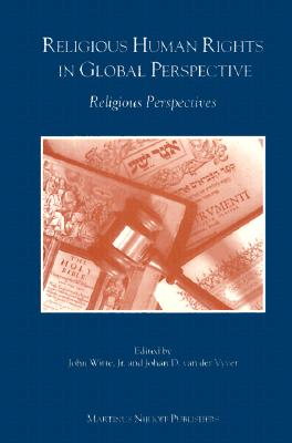 Religious Human Rights in Global Perspective: Religious Perspectives - Van Der Vyver, Johan D (Editor), and Witte, John, Jr. (Editor)
