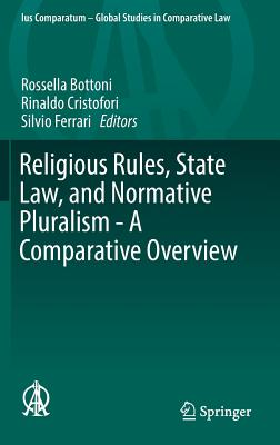 Religious Rules, State Law, and Normative Pluralism - A Comparative Overview - Bottoni, Rossella (Editor)