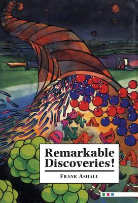 Remarkable Discoveries! - Ashall, Frank