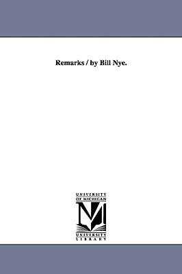 Remarks / By Bill Nye. - Nye, Bill