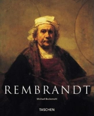 Rembrandt, 1606-1669: The Mystery of the Revealed Form - Bockemuhl, Michael, Dr.