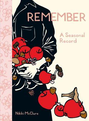 Remember: A Seasonal Record - McClure, Nikki