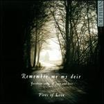 Remember Me My Deir: Jacobean Songs of Love and Loss