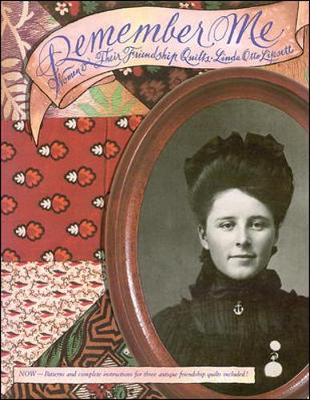Remember Me: Women and Their Friendship Quilts - Lipsett, Linda Otto