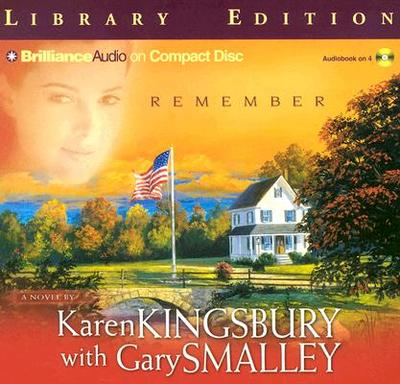 Remember - Kingsbury, Karen, and Burr, Sandra (Read by)