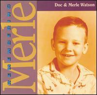 Remembering Merle - Doc & Merle Watson