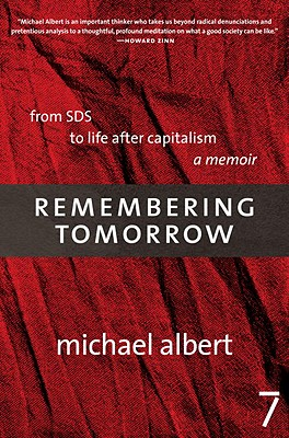 Remembering Tomorrow: From SDS to Life After Capitalism - Albert, Michael