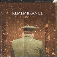 Remembrance Classics - Anne Collins (vocals); BBC Singers; Besses O' Th' Barn Band; Black Dyke Band; Bryn Terfel (vocals);...