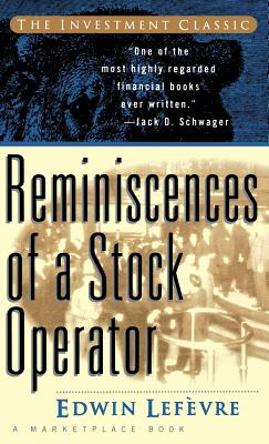 Reminiscences of a Stock Operator - Lefevre, Edwin, and Lefhvre, Edwin, and Marketplace Books