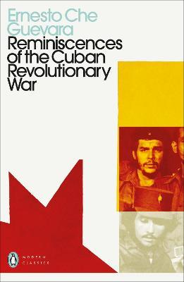 Reminiscences of the Cuban Revolutionary War - Guevara, Ernesto Che