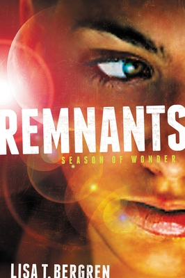 Remnants: Season of Wonder - Bergren, Lisa Tawn