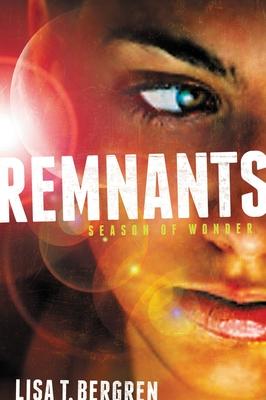 Remnants: Season of Wonder - Bergren, Lisa Tawn