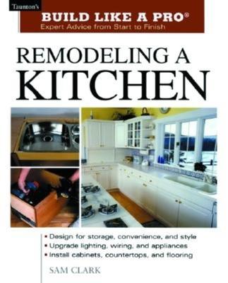 Remodeling a Kitchen - Clark, Sam