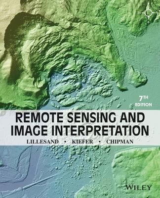 Remote Sensing and Image Interpretation - Lillesand, Thomas