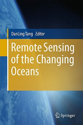 Remote Sensing of the Changing Oceans - Tang, DanLing (Editor)