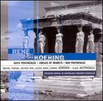 René Koering: Suite Penthésilée; Circles of Regrets; Nur Penthesilea
