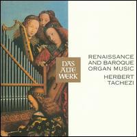 Renaissance and Baroque Organ Music - Herbert Tachezi (organ)