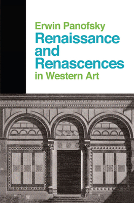 Renaissance And Renascences In Western Art - Panofsky, Erwin