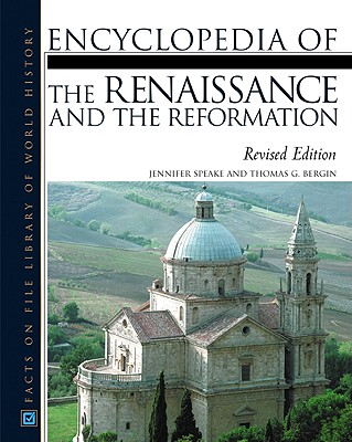 Renaissance and the Reformation, Encyclopedia of The, Revised Edition - Bergin, Thomas Goddard, and Jennifer Speake and Thomas G Bergin/ Market House