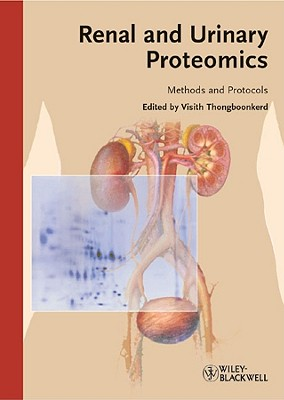 Renal and Urinary Proteomics: Methods and Protocols - Thongboonkerd, Visith (Editor)