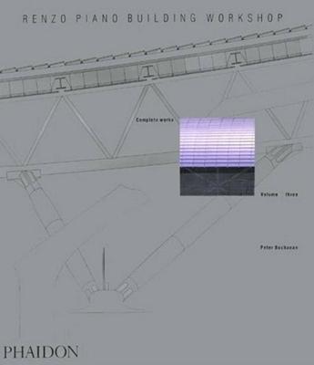 Renzo Piano Building Workshop: v. 3: Complete Works - Buchanan, Peter