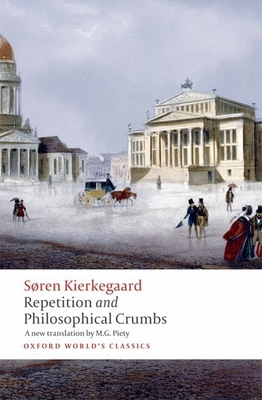 Repetition and Philosophical Crumbs - Kierkegaard, Soren