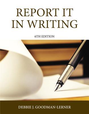 Report it in Writing - Goodman, Debbie J.