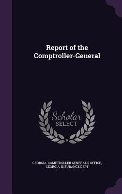 Report of the Comptroller-General - Georgia Comptroller General's Office (Creator)