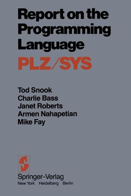 Report on the Programming Language Plz/Sys - Snook, Tod