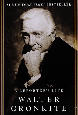 Reporter's Life - Cronkite, Walter, IV