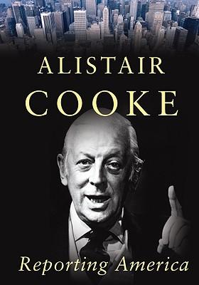 Reporting America - Cooke, Alistair