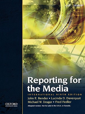 Reporting the Media: International Ninth Edition - Bender, John R., and Davenport, Lucinda D., and Drager, Michael W.