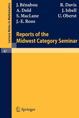 Reports of the Midwest Category Seminar I - Benabou, J, and Davis, R, and Dold, A