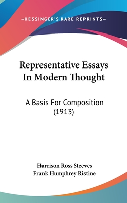 Representative Essays in Modern Thought: A Basis for Composition (1913) - Steeves, Harrison Ross (Editor), and Ristine, Frank Humphrey (Editor)